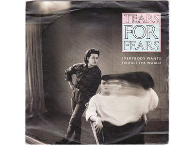 Tears For Fears – Everybody Wants To Rule The World